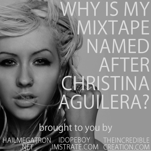 WHY_IS_MY_MIXTAPE_NAMED_AFTER_CHRISTINA_AGUILERAFRONT_FINAL